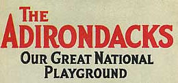 The Adirondacks - Our Great National Playground